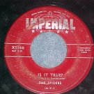 45-THE SPIDERS-IS IT TRUE?/WITCHCRAFT-'55-Imperial 5366