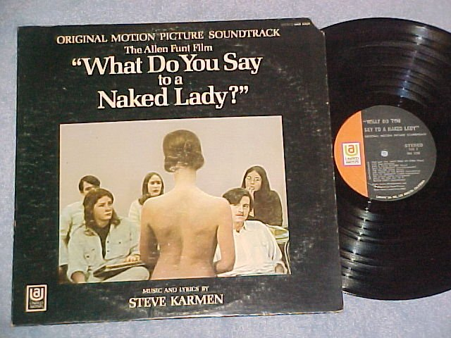 WHAT DO YOU SAY TO A NAKED LADY?--VG++/VG+ 1970 Sdk LP