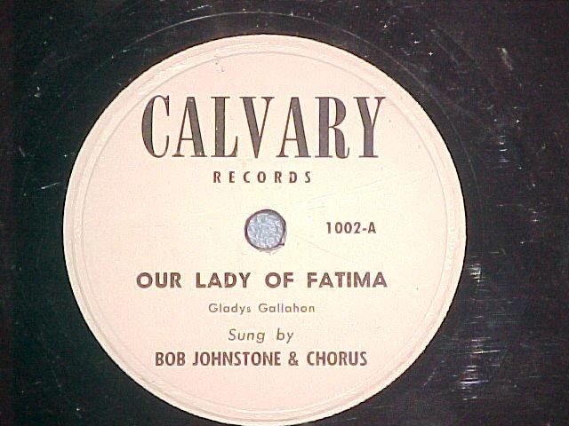 78-BOB JOHNSTONE--OUR LADY OF FATIMA--Calvary 1002--VG+