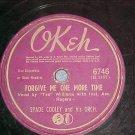 78-SPADE COOLEY/TEX WILLIAMS-FORGIVE ME-1945--Okeh 6746
