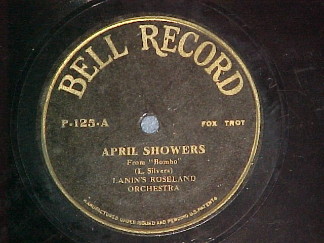78-LANIN'S ROSELAND ORCH--APRIL SHOWERS--1922--Bell 125
