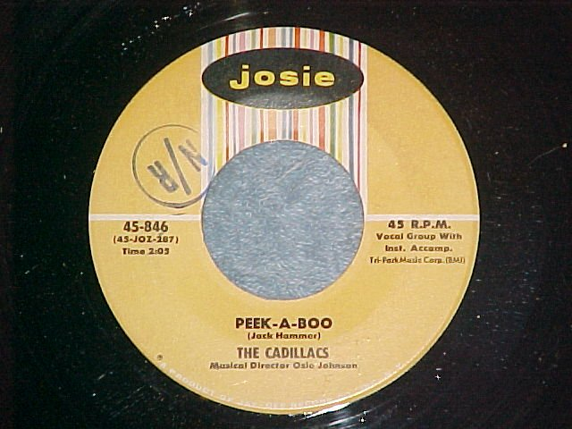 45--THE CADILLACS--PEEK-A-BOO--1958--Josie 846--NM