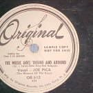 WL Promo 78-JOE PICA-THE MUSIC GOES 'ROUND-Original 512