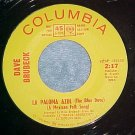 45-DAVE BRUBECK--LA PALOMA AZUL--Yellow Label Promo--NM