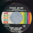 45--SAMMY KAYE--CHARLEY, MY BOY/HOT LIPS--1969--NM