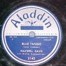 78--MAXWELL DAVIS--BLUE TANGO--1952--Aladdin 3142--VG+