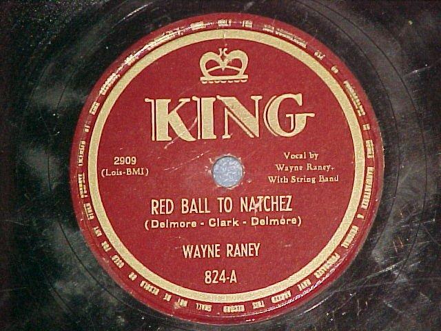 78--WAYNE RANEY--RED BALL TO NATCHEZ--1949--King 824