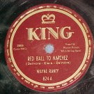 78--WAYNE RANEY--RED BALL TO NATCHEZ--1949--King 824