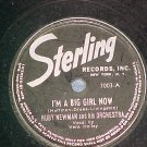 78-RUBY NEWMAN & ORCH.-I'M A BIG GIRL NOW-Sterling 7003