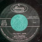 45-BILL FRAZIER-YOU DON'T KNOW--1961-Mercury 71758--VG+