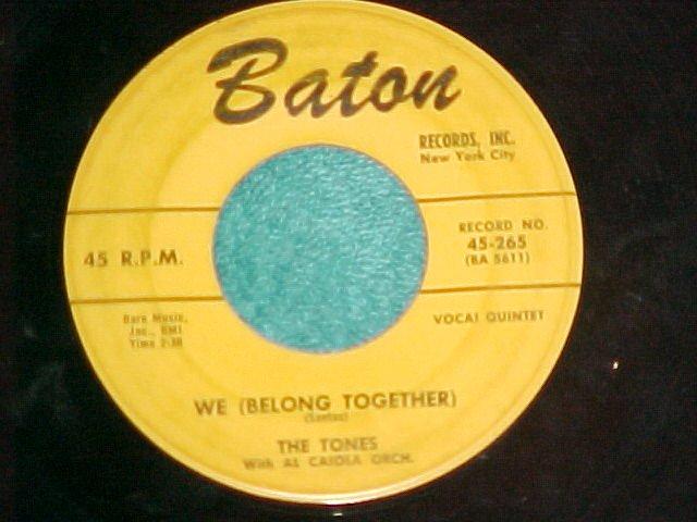 45-THE TONES--WE (BELONG TOGETHER)-1958--Baton 265--VG+