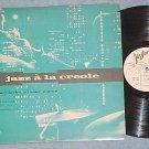 SIDNEY BECHET/OMER SIMEON-JAZZ A LA CREOLE--VG+ 1955 LP