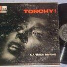 CARMEN McRAE--TORCHY!--VG+/VG 1956 LP--Decca DL-8267