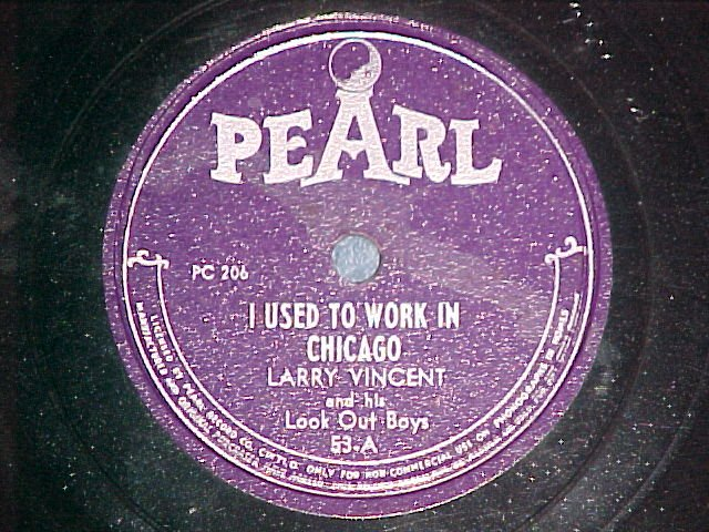 78--LARRY VINCENT--I USED TO WORK IN CHICAGO--Pearl 53