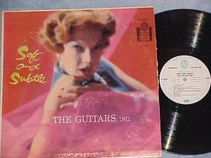 THE GUITARS, INC- SOFT AND SUBTLE-1959 WL Promo LP~Sexy
