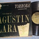 TORROBA CONDUCTS SELECTIONS OF AGUSTIN LARA--Seeco LP