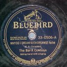 78--THE BAR-X COWBOYS--WHY DO I DREAM SUCH DREAMS?