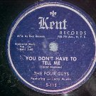 78--THE FOUR GUYS--YOU DON'T HAVE TO TELL ME--Kent--NM