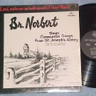 BROTHER (BR.) NORBERT--SONGS FROM ST JOSEPH'S ABBEY--LP