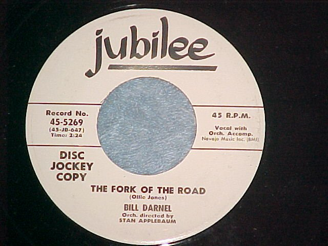 WL Promo 45-BILL DARNEL-THE FORK OF THE ROAD-Jubilee-NM