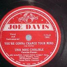 78-UNA MAE CARLISLE-YOU'RE GONNA CHANGE..Joe Davis 7175