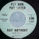 45-RAY ANTHONY-FLY NOW, PAY LATER-1959-Promo-Blue label