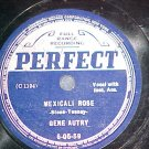 78--GENE AUTRY--MEXICALI ROSE--c. 1936--Perfect 6-05-59