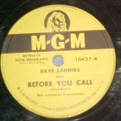 78--DAVE LANDERS--BEFORE YOU CALL--1949--MGM 10427