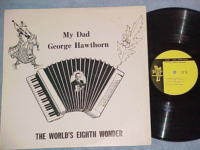 MY DAD GEORGE HAWTHORN-THE WORLD'S 8th WONDER-Accordion