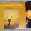 SOUNDS ORCHESTRA-CAST YOUR FATE TO THE WIND-Stereo LP#1
