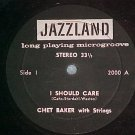 Stereo LLP (EP)-CHET BAKER--I SHOULD CARE-Jazzland 2000