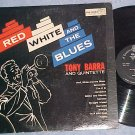 TONY BARRA-RED,WHITE AND THE BLUES--c.1960 LP--Treasure