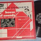 WILLIS CONOVER'S HOUSE OF SOUNDS--1953 LP on Brunswick