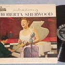 INTRODUCING ROBERTA SHERWOOD-VG+/VG++ '56 LP-Decca 8319