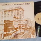 TAKE ME BACK TO OLD ROCHESTER--NM/VG++ Private 1984 LP