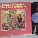 DUST AND ASHES-THE LIVES WE SHARE-NM 1972 LP ~Autograph