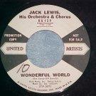 WL Promo 45--JACK LEWIS--WONDERFUL WORLD--1959--VG++