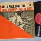 TURK MURPHY,WALLY ROSE PLAY JELLY ROLL MORTON-VG+'54 LP