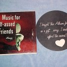 MUSIC FOR HALF-ASSED FRIENDS--Jacket--Adult Humor--Gag