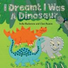 I Dreamt I was a Dinosaur (Board Book)