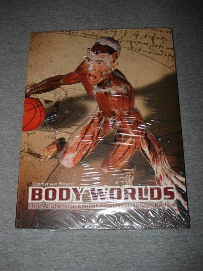 Body Worlds by Gunther Von Hagens' (2004 Edition)