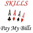 Skills Pay My Bills (T-Shirt)
