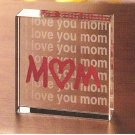 I Love You Mom Glass Cube  #12651