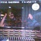 Steve Sherman - It Is WhatIt Is (LP)
