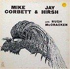 MIke Corbett and Jy Hirsh (LP)