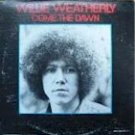 Willie Weatherly - Come the Dawn (LP)