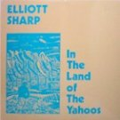 Elliott Sharp - In the Land of the Yahoos (LP)