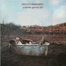 Denny Doherty - Watcha Gonna Do