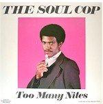 Soul Cop - Too Many Nites