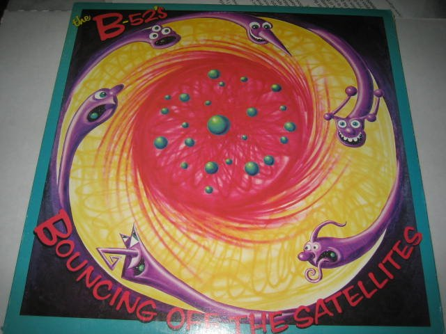 B-52's Bouncing Off the Satellites lp
